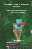 A Noob s Guide to Minecraft Survival