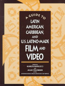 A Guide to Latin American  Caribbean  and U S  Latino Made Film and Video Book PDF