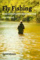 Fly Fishing for Complete Beginners  UK Edition