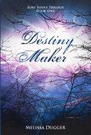 Destiny Maker