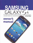Samsung Galaxy S4 Owner's Manual: Your Quick Reference to All Galaxy S IV Features, Including Photography, Voicemail, Email, and a Universe of Free an