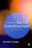 An Invitation to Social Construction