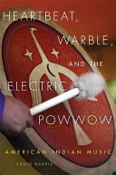 Pdf Heartbeat, Warble, and the Electric Powwow