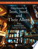 Encyclopedia of Iron, Steel, and Their Alloys (Online Version)