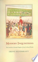 Modern Inquisitions  : Peru and the Colonial Origins of the Civilized World