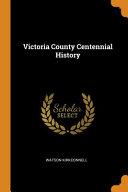 Victoria County Centennial History PDF