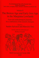 The Bronze Age And Early Iron Age In The Margiana Lowlands