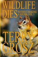 Wildlife Dies Without Making A Sound  Volume 1