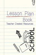 Lesson Plan Book Teacher Created Resources