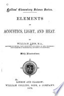 Elements of Acoustics, Light and Heat