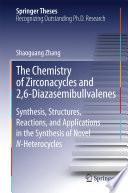 The Chemistry of Zirconacycles and 2 6 Diazasemibullvalenes