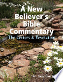 A New Believer S Bible Commentary The Letters Revelation