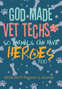 God Made Vet Techs So Animals Can Have Heroes Too  2019   2020 Calendars  Journal  Planners   Personal Organizers   Organization   Gifts for Veterinar