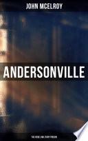 Andersonville: The Rebel Military Prison