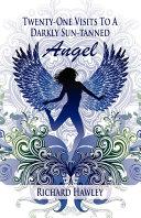 Twenty-One Visits to a Darkly Sun-Tanned Angel Book