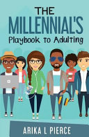 The Millennial's Playbook to Adulting
