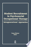 Student Recruitment in Psychosocial Occupational Therapy Book