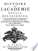 Histoire De L'Academie Royale Des Sciences. Année ... Avec les Memoires de Mathematique & de Physique, pour la même Année. Tirés des Registres de cette Academie