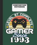 Composition Notebook   Level 27 Complete Gamer Since 1993