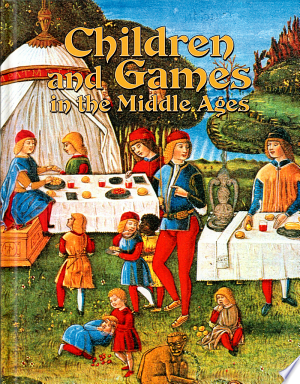 Children+and+Games+in+the+Middle+Ages