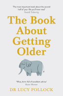 The Book About Getting Older (for people who don't want to talk about it)