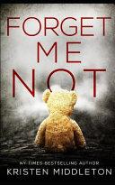 Forget Me Not  a Thrilling Suspense Novel