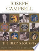 The Hero's Journey  : Joseph Campbell on His Life and Work