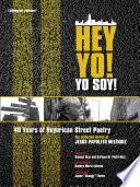 Hey Yo   Yo Soy  40 Years Of Nuyorican Street Poetry  A Bilingual Edition