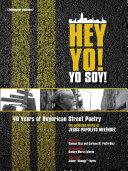 Hey Yo ! Yo Soy! 40 Years Of Nuyorican Street Poetry, A Bilingual Edition
