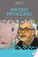 Hayao Miyazaki : exploring the early work of Japan's greatest animator