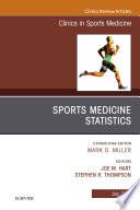 Sports Medicine Statistics  An Issue of Clinics in Sports Medicine E Book
