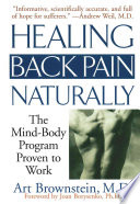 """Healing Back Pain Naturally: The Mind-Body Program Proven to Work"" by Art Brownstein"