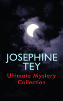JOSEPHINE TEY   Ultimate Mystery Collection
