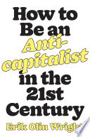 How To Be An Anti Capitalist For The 21st Century