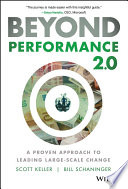 """Beyond Performance 2.0: A Proven Approach to Leading Large-Scale Change"" by Scott Keller, Bill Schaninger"