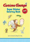 Curious George Super Sticker Coloring Book Book PDF