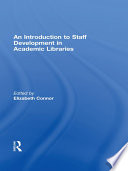 An Introduction To Staff Development In Academic Libraries Book