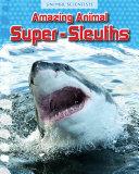 Amazing Animal Super Sleuths