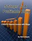 5 Steps To A Profitable Blog ebook