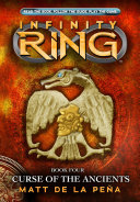 Infinity Ring 4: The Curse of the Ancients