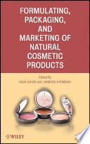 """Formulating, Packaging, and Marketing of Natural Cosmetic Products"" by Nava Dayan, Lambros Kromidas"