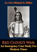 Red Cloud's War: An Insurgency Case Study For Modern Times