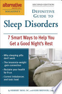 Alternative Medicine Magazine's Definitive Guide to Sleep Disorders  : 7 Smart Ways to Help You Get a Good Night's Rest