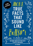 More True Facts That Sound Like Bull   t