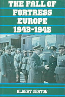 The Fall of Fortress Europe  1943 1945