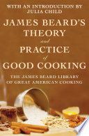 """James Beard's Theory and Practice of Good Cooking"" by James Beard, Julia Child"