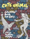 Cute Animal Coloring Book for Kids   Stress Relieving Designs