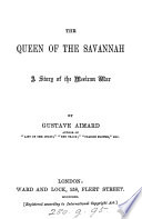 The queen of the savannah  by Gustave Aimard