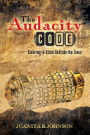 The Audacity Code: Coloring in Black Outside the Lines [Pdf/ePub] eBook