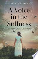 A Voice in the Stillness